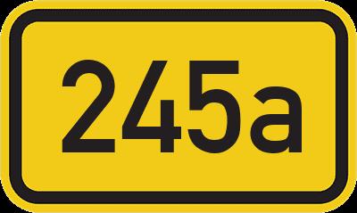 Straßenschild Bundesstraße 245a