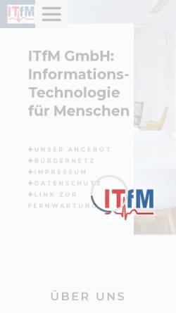 Vorschau der mobilen Webseite www.itfm.de, Informationstechnologie für Menschen (ITfM) GmbH