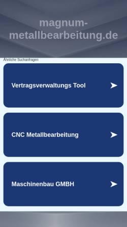 Vorschau der mobilen Webseite www.magnum-metallbearbeitung.de, Magnum Metallbearbeitung GmbH