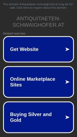 Vorschau der mobilen Webseite www.antiquitaeten-schwaighofer.at, Antiquitäten Schwaighofer