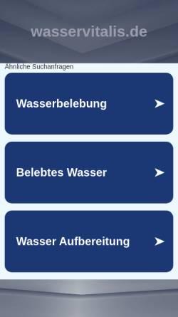 Vorschau der mobilen Webseite www.wasservitalis.de, Wasserbelebung mit Wasserwirbler nach Viktor Schauberger für belebtes Trinkwasser und Brauchwasser